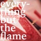 Everything But the Flame