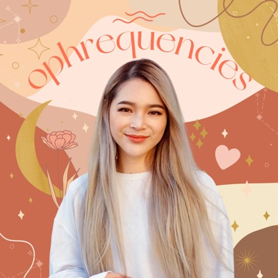 Ophrequencies ✦ Mindset, Mental Health & Wellbeing Podcast by Ophie Ho