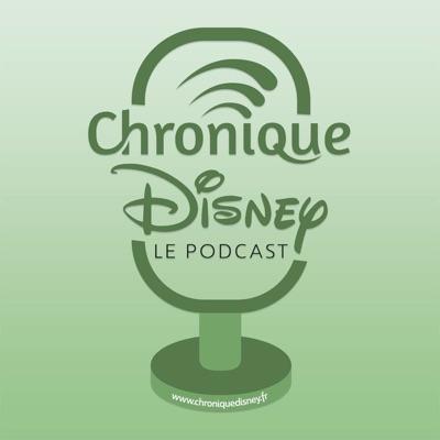 Chronique Disney - Le Podcast:Chronique Disney