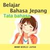 Belajar Bahasa Jepang: Tata bahasa | NHK WORLD-JAPAN