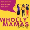 Wholly Mamas Podcast artwork