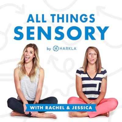 All Things Sensory by Harkla:Rachel Harrington, COTA/L, AC & Jessica Hill, COTA/L
