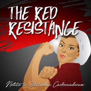 The Red Resistance: A Handmaid's Tale Podcast