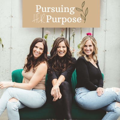 Pursuing HER Purpose:Abby, Amy & Kat