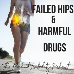 Failed Hips and Harmful Drugs
