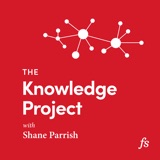 Image of The Knowledge Project with Shane Parrish podcast