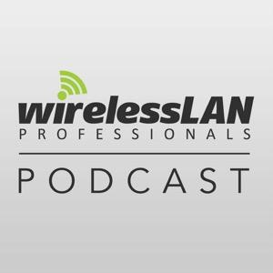 Wireless LAN Professionals Podcast