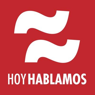 Podcast diario para aprender español - Learn Spanish Daily Podcast:Hoy Hablamos
