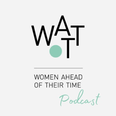 Women Ahead of Their Time Podcast