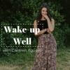 Wake Up Well with Carmen Aguayo artwork