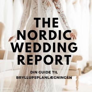 The Nordic Wedding Report - din guide til bryllupsplanlægningen
