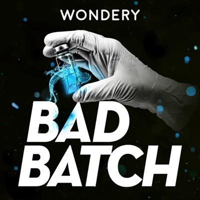Bad Batch:Wondery