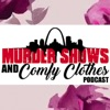 Murder Shows and Comfy Clothes Podcast artwork