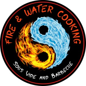 Fire and Water Cooking - The Fusion of Barbecue, Smoking, Grilling and Sous Vide