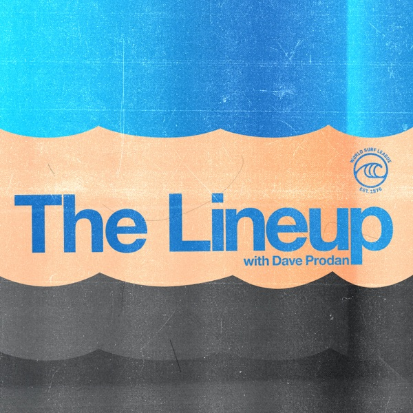 The Lineup with Dave Prodan - A Surfing Podcast