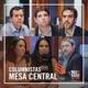Podcast - Mesa Central - Columnistas