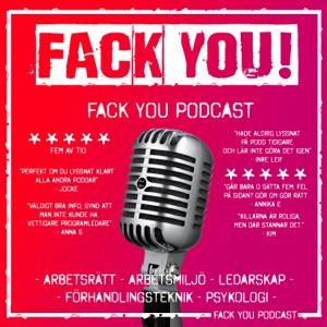 Fack You Podcast - Arbetsrätt - Arbetsmiljö - Ledarskap - Förhandlingsteknik - Psykologi