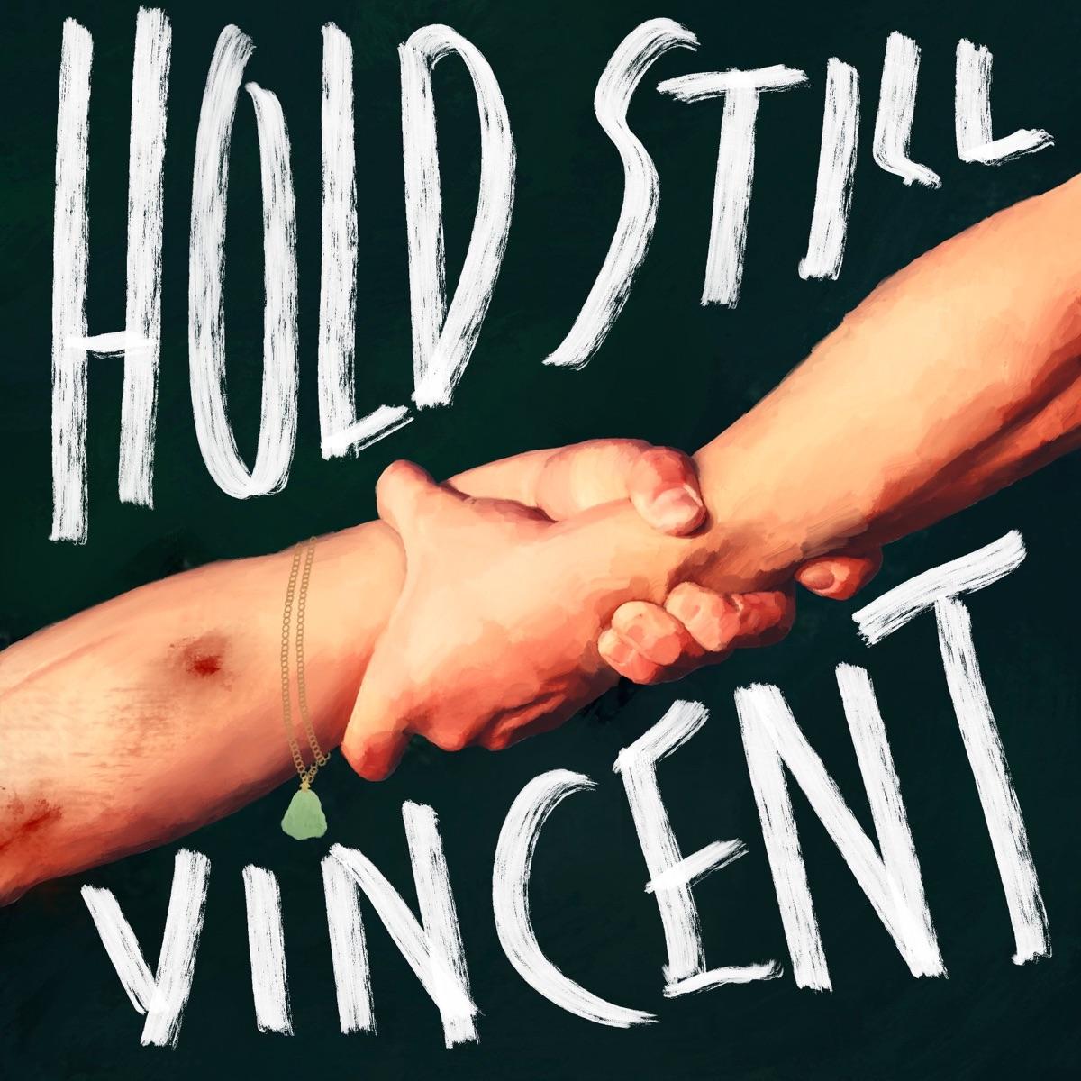 Hold Still, Vincent