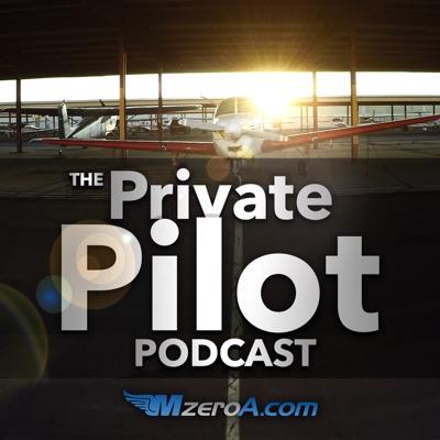 Private Pilot Podcast by MzeroA.com:Private Pilot Podcast by MzeroA.com