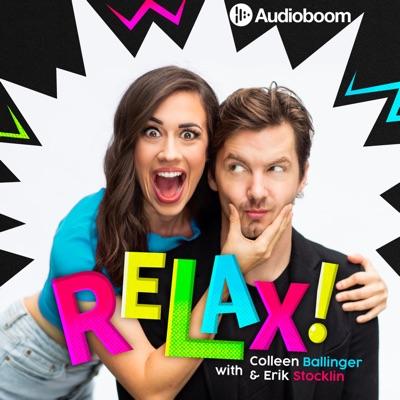 RELAX! with Colleen Ballinger & Erik Stocklin:Audioboom