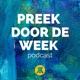 Preek door de Week | Podcast