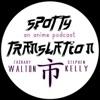 Spotty Translation: An Anime Podcast