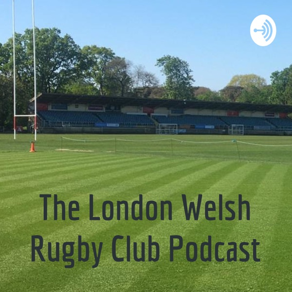 The London Welsh Rugby Club Podcast Artwork