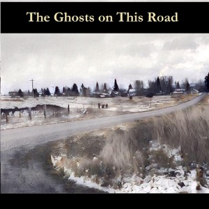 The Ghosts on This Road