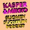 Kasper & Mikko - Suomen suosituin podcast - Kasper Strömman, Mikko Pykäri