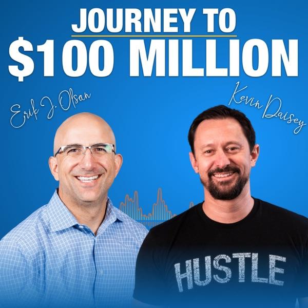 Journey to $100 Million podcast show image