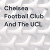Chelsea Football Club And The UCL artwork