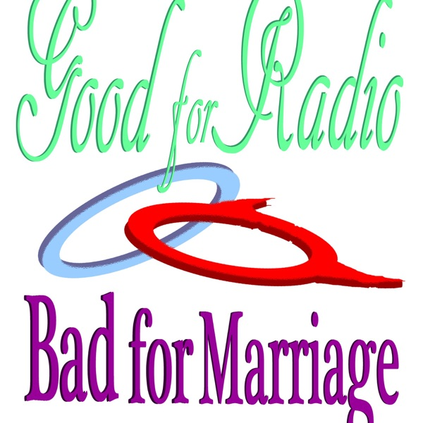 Good for Radio Bad for Marriage