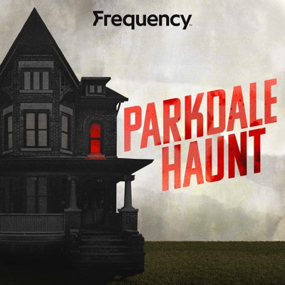 Parkdale Haunt:Emily Kellogg & Alex Nursall / Frequency Podcast Network