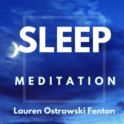 SLEEP MEDITATION with Lauren Ostrowski Fenton:Lauren Ostrowski Fenton