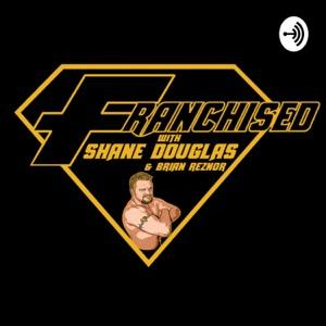 Franchised with Shane Douglas
