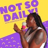 Not So Daily - The Podcast artwork