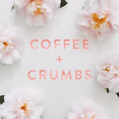 Coffee + Crumbs Podcast:Katie Blackburn, Jill Atogwe, Ashlee Gadd