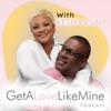 Get a Love Like Mine Podcast artwork