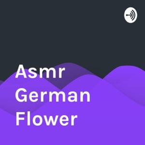 Asmr German Flower