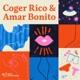 Coger Rico y Amar Bonito