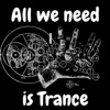 All we need is trance podcast - the best trance music & rave content out there  artwork