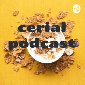 cerial podcast