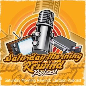Saturday Morning Rewind: RETRO & CARTOON PODCAST