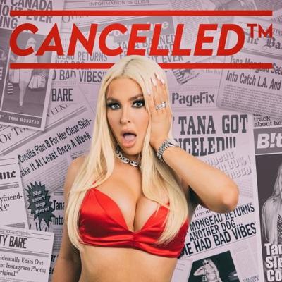 Cancelled with Tana Mongeau:Tana Mongeau