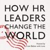 How HR Leaders Change the World artwork