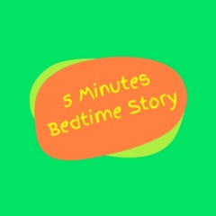 5 MINUTES BEDTIME STORY