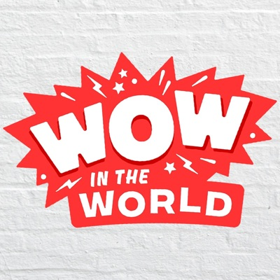 Wow in the World:Tinkercast