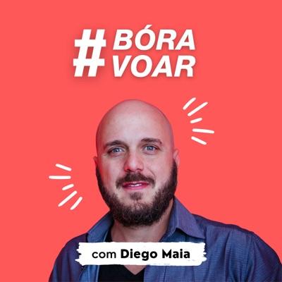 Conheça o #BóraVoar, o podcast inspiracional do Diego Maia