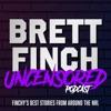 Brett Finch Uncensored