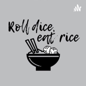Roll Dice. Eat Rice.